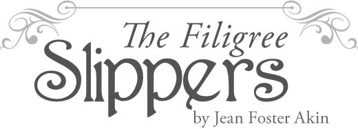 The Filigree Slippers :: A Book for Middle Readers by Jean Foster Akin